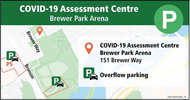 A map of the parking and location for the COVID assessment centre at Brewer park. Parking is available at the Brewer Park Arena. Overflow parking is also available on the south side of the Brewer Park baseball diamonds and in parking lot 5 at Carleton University where fees have been temporarily waived. Parking on neighbourhood streets may result in ticketing.